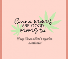 Canna Moms Are Good Moms, Too